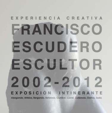 Exposición de Escultura: Francisco Escudero en el Castillo de Santa Cruz