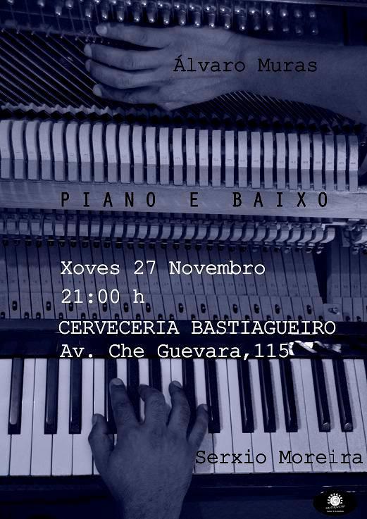 Piano & Baixo… & Cervecería Bastiagueiro
